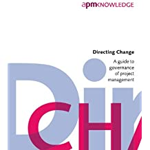 Directing Change: A Guide to Governance of Project Management 2nd edition (2011) by APM Governance of Project Management SIG (2011-10-20)