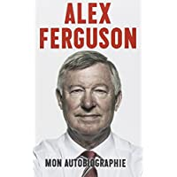 Alex Ferguson – Mon autobiographie