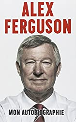 Alex ferguson mon autobiographie
