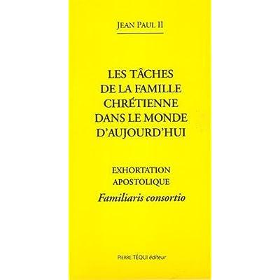 Familiaris Consortio Taches de la Famille Chretienne