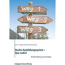 Duales Ausbildungssystem - Quo vadis?: Berufliche Bildung auf neuen Wegen
