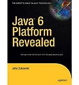 [(Java 6 Platform Revealed)] [ By (author) John Zukowski ] [July, 2006]