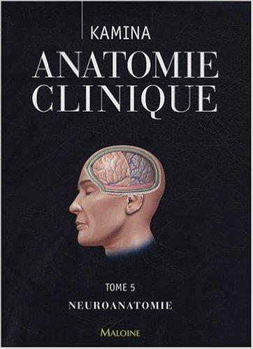 anatomie-clinique-tome-5-neuroanatomie-de-pierre-kamina-24-avril-2008