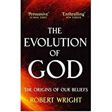 [ THE EVOLUTION OF GOD THE ORIGINS OF OUR BELIEFS ] By Wright, Robert ( AUTHOR ) Nov-2010[ Paperback ]