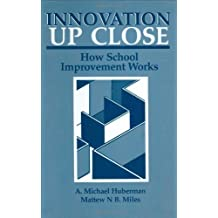 Innovation up Close: How School Improvement Works (Environment, Development and Public Policy: Public Policy and Social Services) by A. Michael Huberman (1984-11-30)