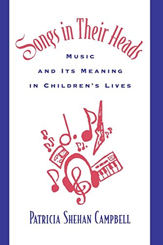 Songs in Their Heads: Music and Its Meaning in Children's Lives (Oxford Studies in Anthropological) by Patricia Shehan Campbell (1-Mar-1998) Paperback