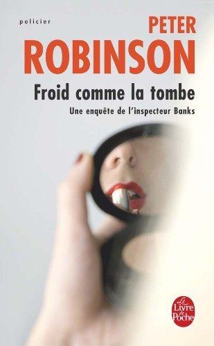 Froid Comme la Tombe (Le Livre de Poche) by Peter Robinson (2004-03-01)