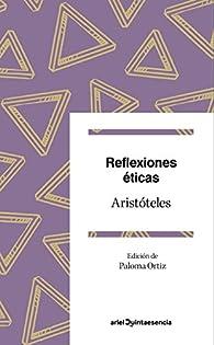 Reflexiones éticas: Pasajes elegidos. Edición de Paloma Ortiz par  Aristoteles