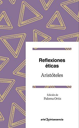 Reflexiones éticas: Pasajes elegidos. Edición de Paloma Ortiz por Aristóteles