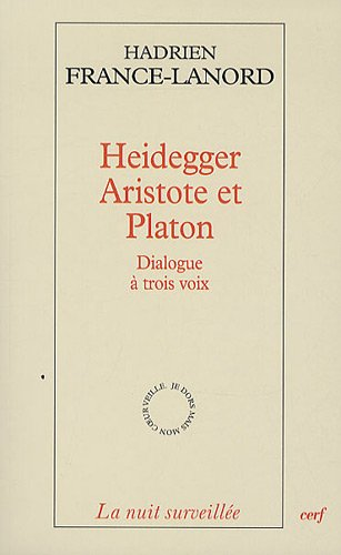 Heidegger, Aristote et Platon : Dialogue  trois voix