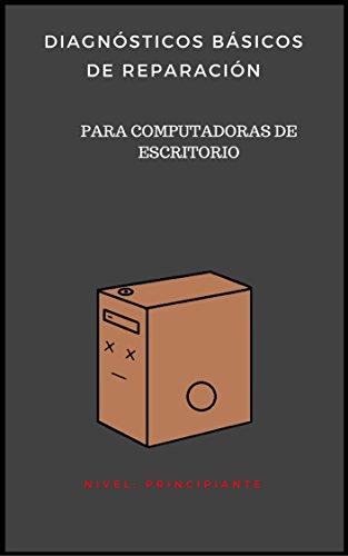 Diagnósticos básicos de reparación Para computadoras de escritorio por Aziel  Aguilar