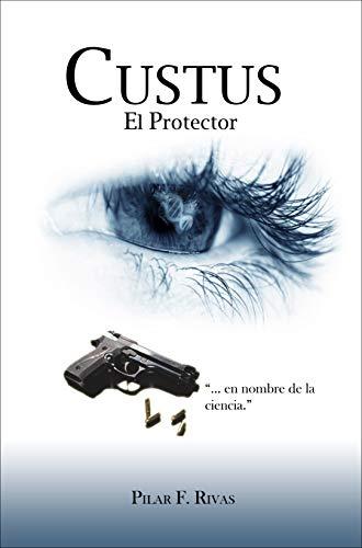 CUSTUS: El Protector eBook: Pilar F. Rivas: Amazon.es: Tienda Kindle