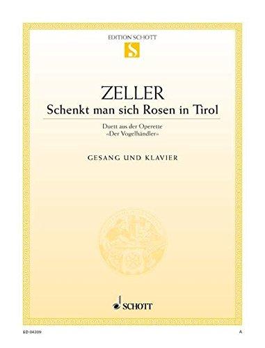 """Schenkt man sich Rosen in Tirol: (Duett) aus """"Der Vogelhändler"""". Sopran, Tenor und Klavier. (Edition Schott Einzelausgabe)"""