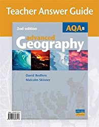 2nd Edition AQA (B) Advanced Geography Teacher Answer Guide (+ CD)