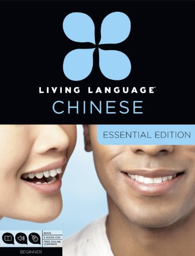 Living Language Chinese, Essential Edition: Beginner course, including coursebook, 3 audio CDs, Chinese character guide, and free onine learning (Living Language Courses)