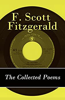 The Collected Poems of F. Scott Fitzgerald (English Edition) von [Scott, Fitzgerald,Francis]