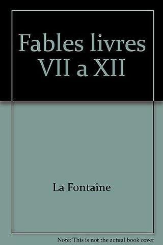 Fables : Livres VII à XII