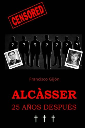 Alcasser 25 anos despues: Volume 3 (Censored) por Francisco Gijon