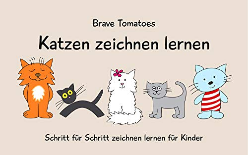 Katzen zeichnen lernen (Schritt für Schritt Zeichenbuch für Kinder 1)