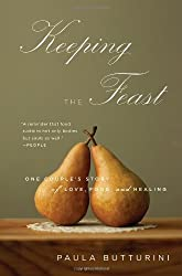 Keeping the Feast: One Couple's Story of Love, Food, and Healing