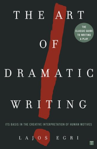 The Art of Dramatic Writing: Its Basis in the Creative Interpretation of Human Motives (English Edition)