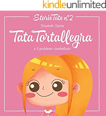 Fiabe Per Bambini: Tata Tortallegra e il problema ciambelloso: Le Più Belle Favole della Buonanotte (Storie Tate Vol. 2)