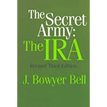 The Secret Army: The IRA by J. Bowyer Bell (1997-01-01)