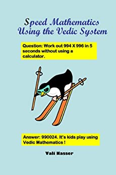 Speed Mathematics Using the Vedic System by [Nasser, Vali]