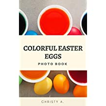 Colorful Easter Eggs Photo Book  (English Edition)