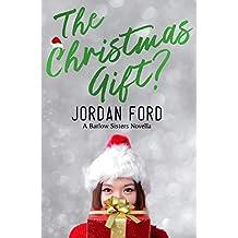 The Christmas Gift? (Barlow Sisters) (English Edition)