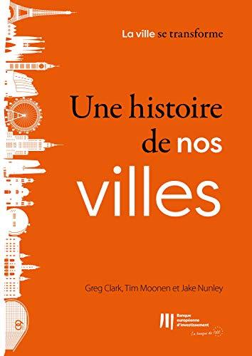 Couverture du livre Une histoire de nos villes (La ville se transforme t. 1)