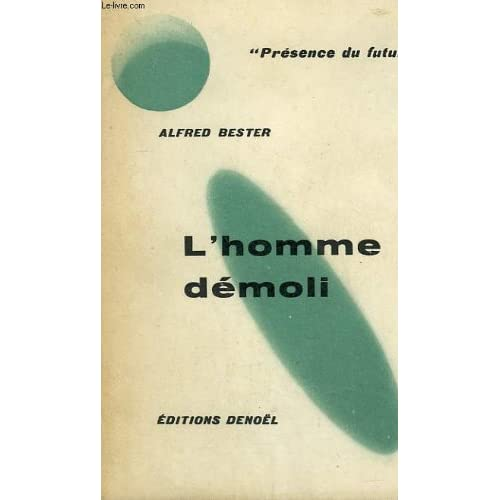 L'homme demoli. collection presence du futur n° 9.