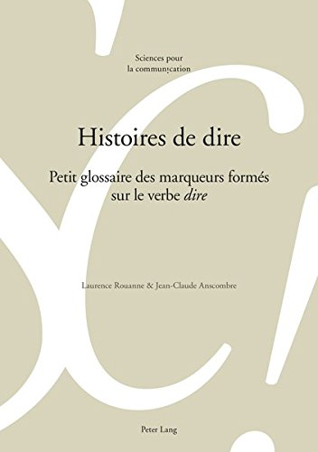 Histoires De Dire: Petit Glossaire Des Marqueurs Forms Sur Le Verbe dire