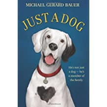 Just a Dog by Michael Gerard Bauer (2012-12-01)