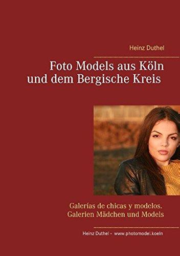 Buchcover: Foto Models aus Köln und dem Bergische Kreis: Galerías de chicas y modelos. Galerien Mädchen und Models