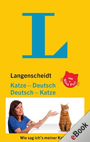 Langenscheidt Katze-Deutsch/Deutsch-Katze: Wie sag ich\'s meiner Katze?