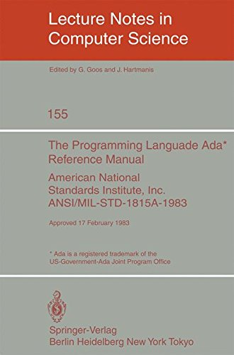 The Programming Language Ada. Reference Manual: American National Standards Institute, Inc. ANSI/MIL-STD-1815A-1983. Approved 17 February 1983 (Lecture Notes in Computer Science, Band 155) -
