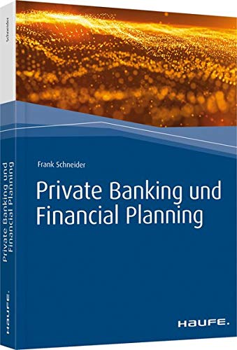 Private Banking und Financial Planning (Haufe Fachbuch)