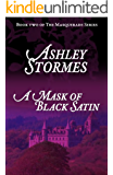 A Mask of Black Satin (The Masquerade Series Book 2) (English Edition)