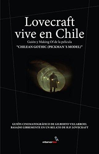 Lovecraft vive en Chile: Guión y Making Of de la película