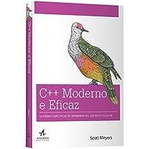 C++ Moderno e Eficaz. 42 Formas Específicas de Aprimorar Seu Uso de C++ 11 e C++ 14 (Em Portuguese do Brasil)