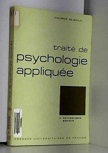 Traité de psychologie appliquée : tome 9 : la psychologie sociale