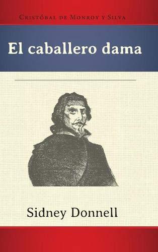 El caballero dama (HB) (Ediciones críticas) por Cristóbal de Monroy y Silva