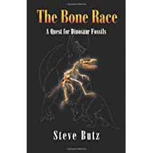 The Bone Race: A Quest for Dinosaur Fossils by Steve Butz (2007-10-01)