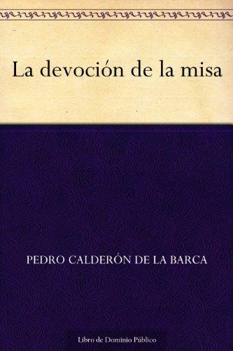 La devoción de la misa por Pedro Calderón de la Barca