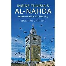 Inside Tunisia's al-Nahda: Between Politics and Preaching (Cambridge Middle East Studies)