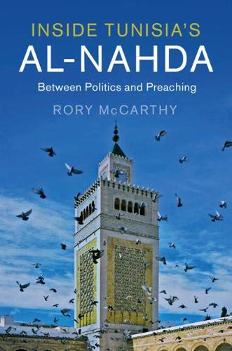Inside Tunisia's al-Nahda: Between Politics and Preaching (Cambridge Middle East Studies)