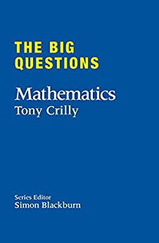 The Big Questions: Mathematics by [Crilly, Tony]