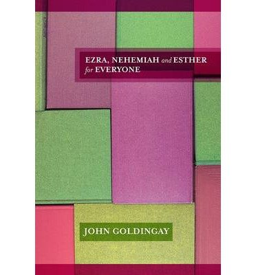[(Ezra, Nehemiah and Esther for Everyone)] [ By (author) John Goldingay ] [January, 2013]