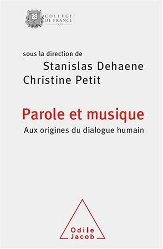 Parole et musique : Aux origines du dialogue humain par Stanislas Dehaene